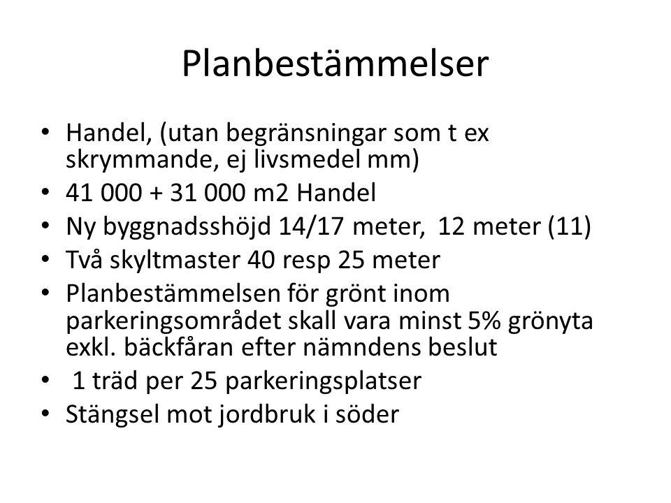 Planbestämmelser • Handel, (utan begränsningar som t ex skrymmande, ej livsmedel mm) • 41 000 + 31 000 m2 Handel • Ny byggnadsshöjd 14/17 meter, 12 me