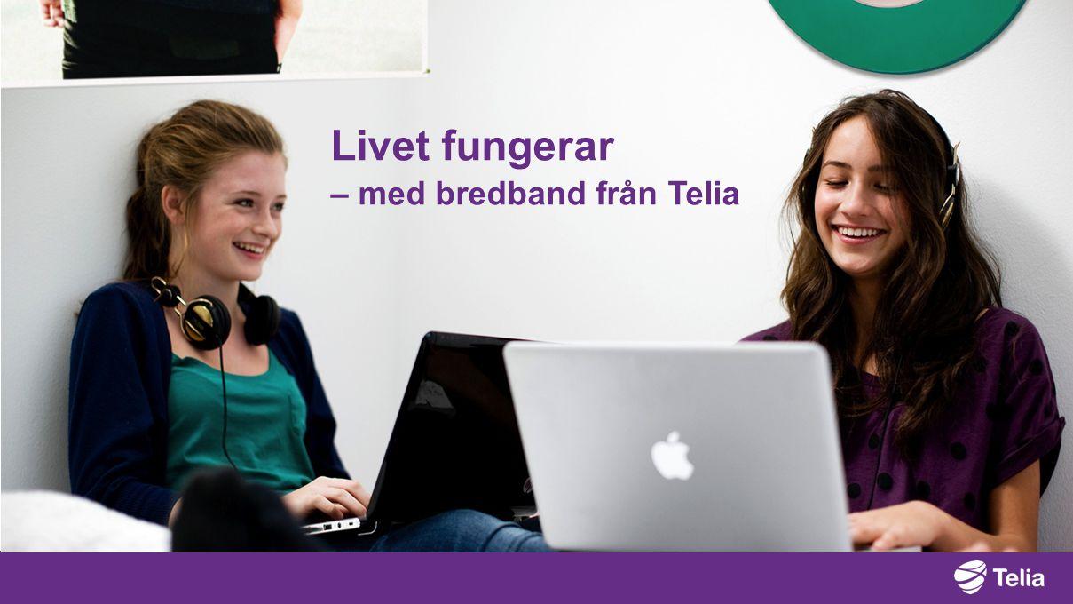 Livet fungerar – med bredband från Telia