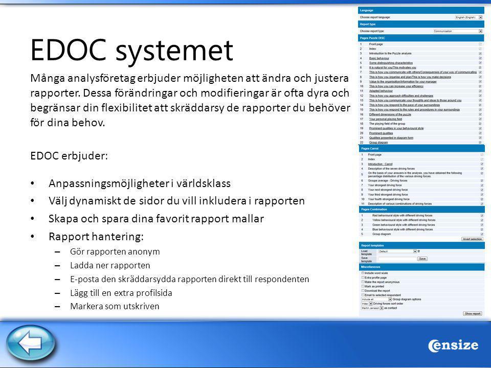 EDOC systemet Många analysföretag erbjuder möjligheten att ändra och justera rapporter. Dessa förändringar och modifieringar är ofta dyra och begränsa