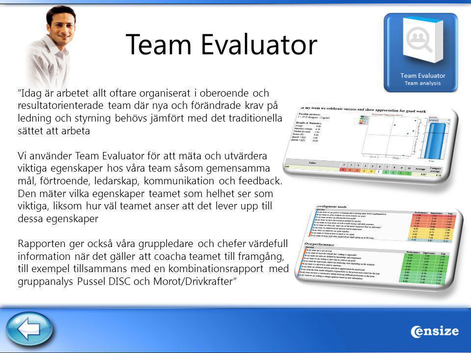 """Team Evaluator """"Idag är arbetet allt oftare organiserat i oberoende och resultatorienterade team där nya och förändrade krav på ledning och styrning b"""