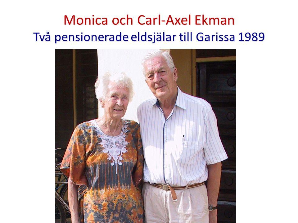 Monica och Carl-Axel Ekman Två pensionerade eldsjälar till Garissa 1989