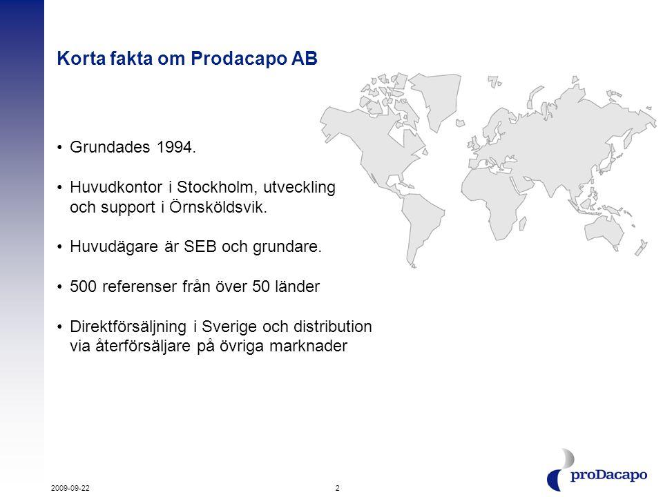 2 Korta fakta om Prodacapo AB •Grundades 1994. •Huvudkontor i Stockholm, utveckling och support i Örnsköldsvik. •Huvudägare är SEB och grundare. •500