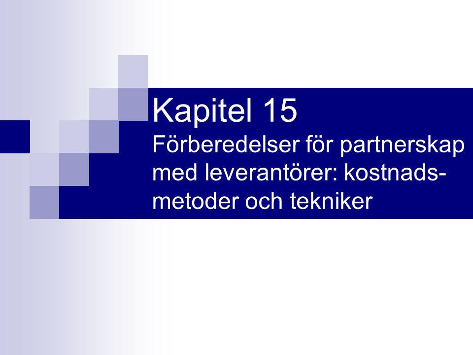 Kapitel 15 Förberedelser för partnerskap med leverantörer: kostnads- metoder och tekniker