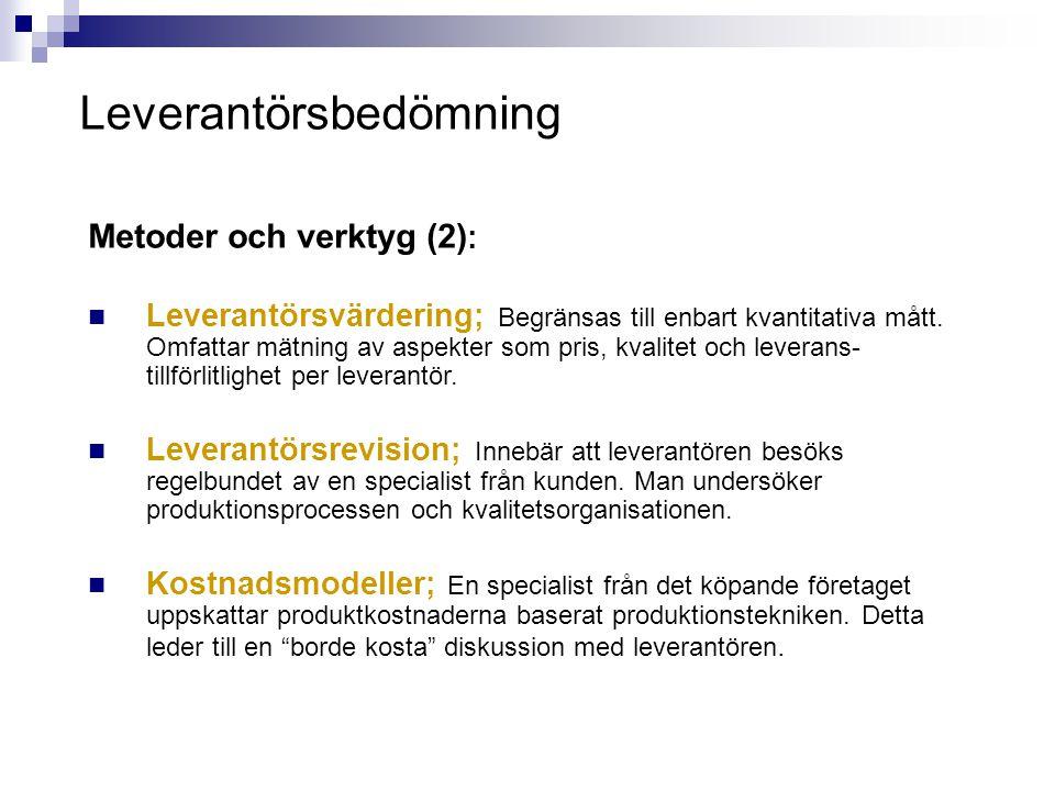 Leverantörsbedömning Metoder och verktyg (2) :  Leverantörsvärdering; Begränsas till enbart kvantitativa mått. Omfattar mätning av aspekter som pris,