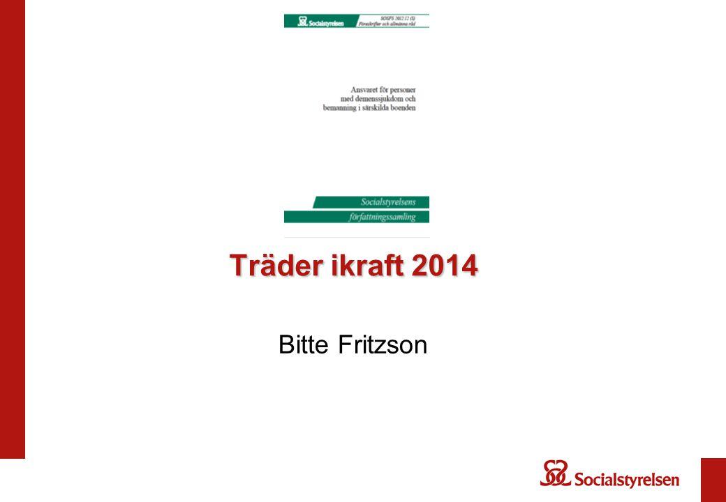 Träder ikraft 2014 Träder ikraft 2014 Bitte Fritzson