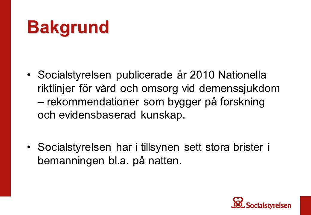 Bakgrund •Socialstyrelsen publicerade år 2010 Nationella riktlinjer för vård och omsorg vid demenssjukdom – rekommendationer som bygger på forskning o