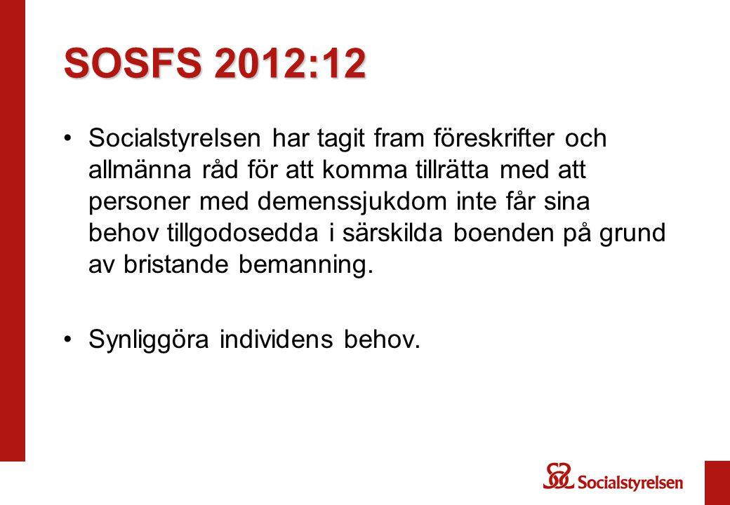 SOSFS 2012:12 •Socialstyrelsen har tagit fram föreskrifter och allmänna råd för att komma tillrätta med att personer med demenssjukdom inte får sina b