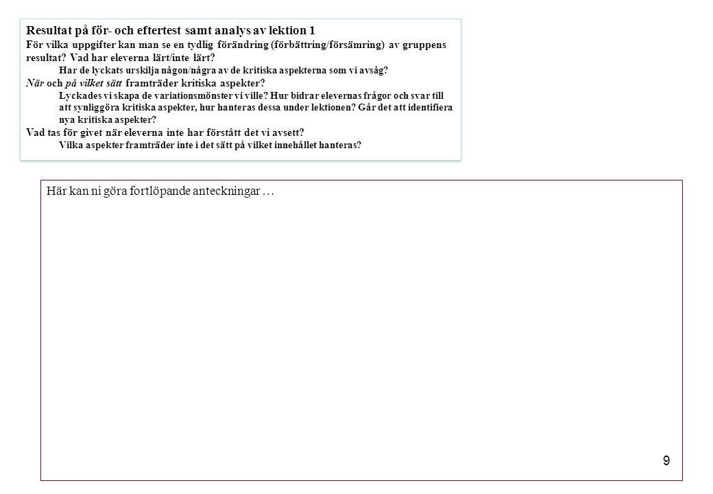 9 Resultat på för- och eftertest samt analys av lektion 1 För vilka uppgifter kan man se en tydlig förändring (förbättring/försämring) av gruppens res