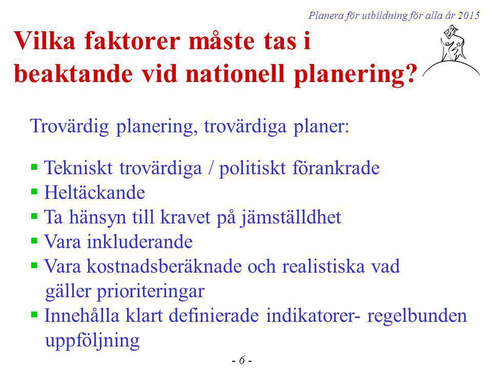 Vilka faktorer måste tas i beaktande vid nationell planering.