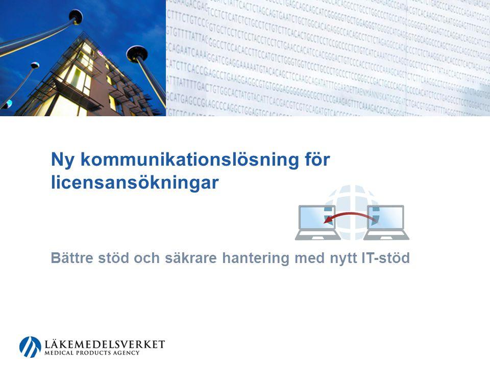 Ny kommunikationslösning för licensansökningar Bättre stöd och säkrare hantering med nytt IT-stöd
