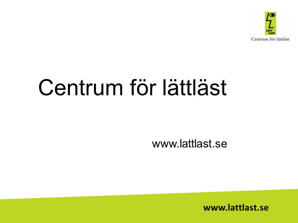 www.lattlast.se Centrum för lättläst www.lattlast.se
