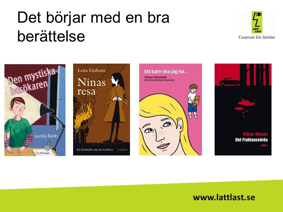 www.lattlast.se Det börjar med en bra berättelse