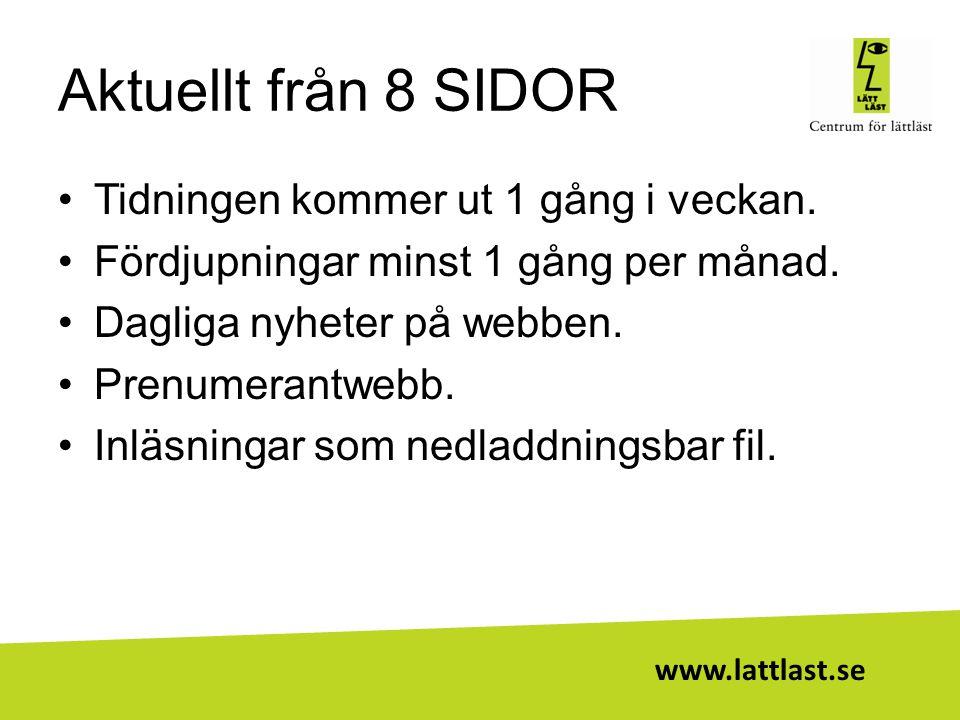 www.lattlast.se Aktuellt från 8 SIDOR •Tidningen kommer ut 1 gång i veckan. •Fördjupningar minst 1 gång per månad. •Dagliga nyheter på webben. •Prenum