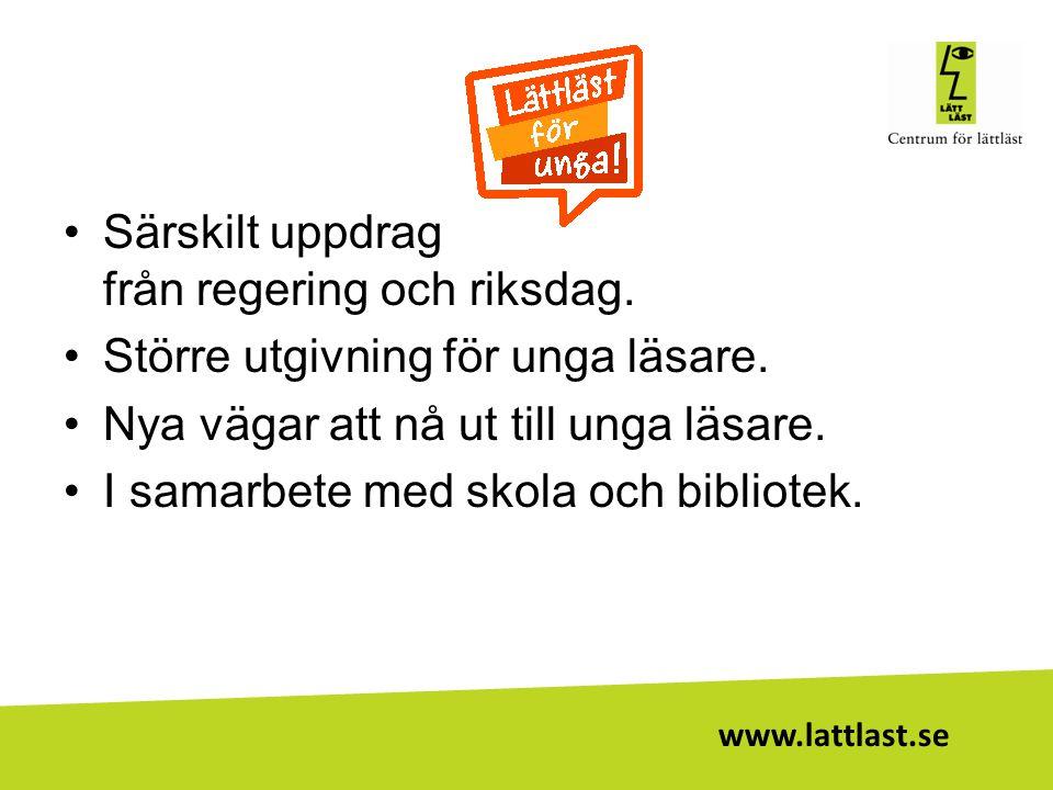www.lattlast.se •Särskilt uppdrag från regering och riksdag. •Större utgivning för unga läsare. •Nya vägar att nå ut till unga läsare. •I samarbete me