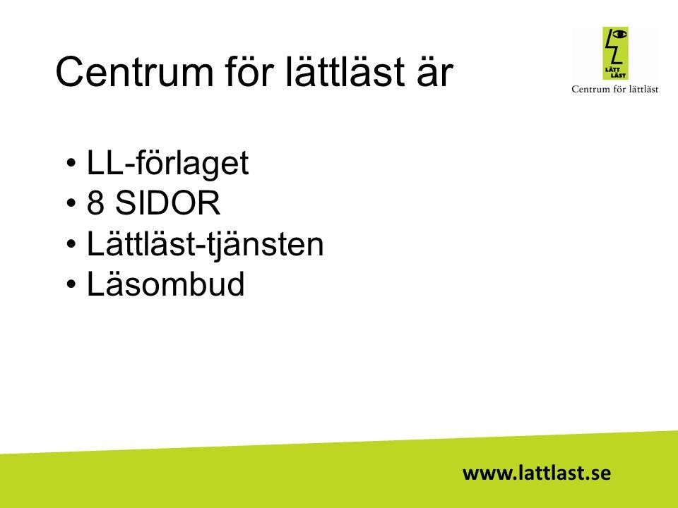 www.lattlast.se Därför finns Centrum för lättläst.