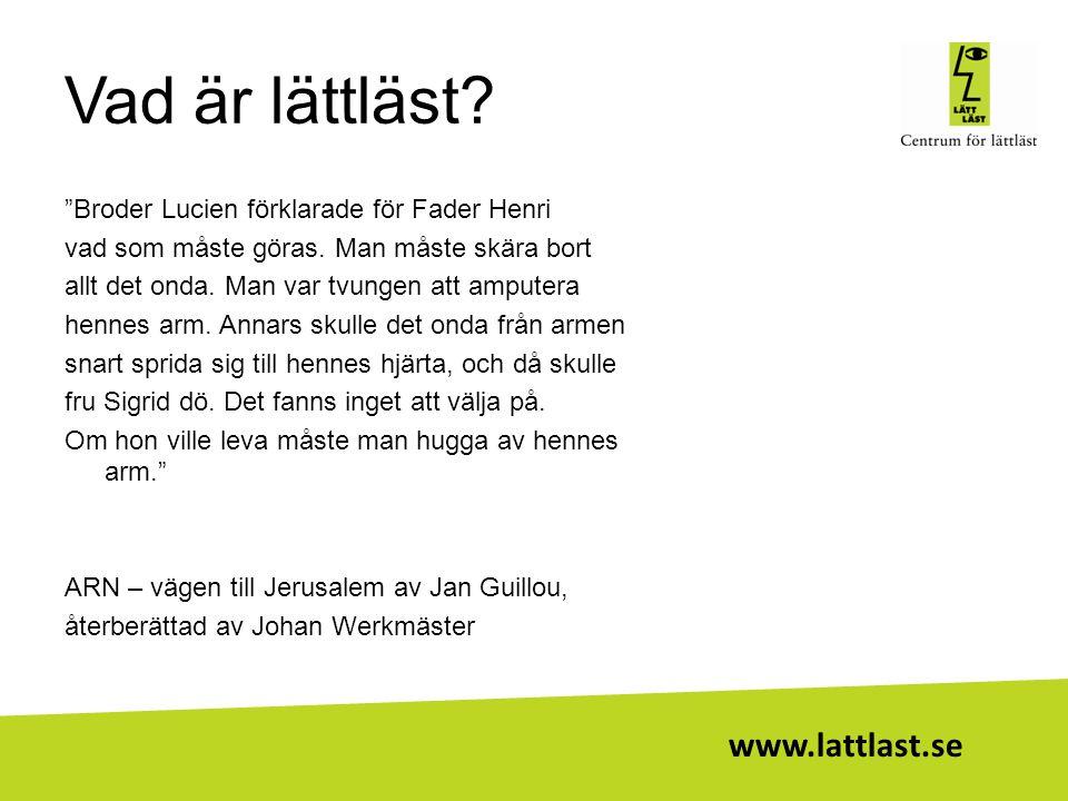 """www.lattlast.se Vad är lättläst? """"Broder Lucien förklarade för Fader Henri vad som måste göras. Man måste skära bort allt det onda. Man var tvungen at"""