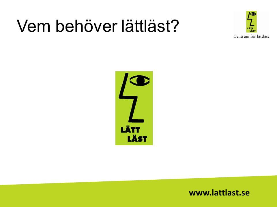 www.lattlast.se Vem behöver lättläst?