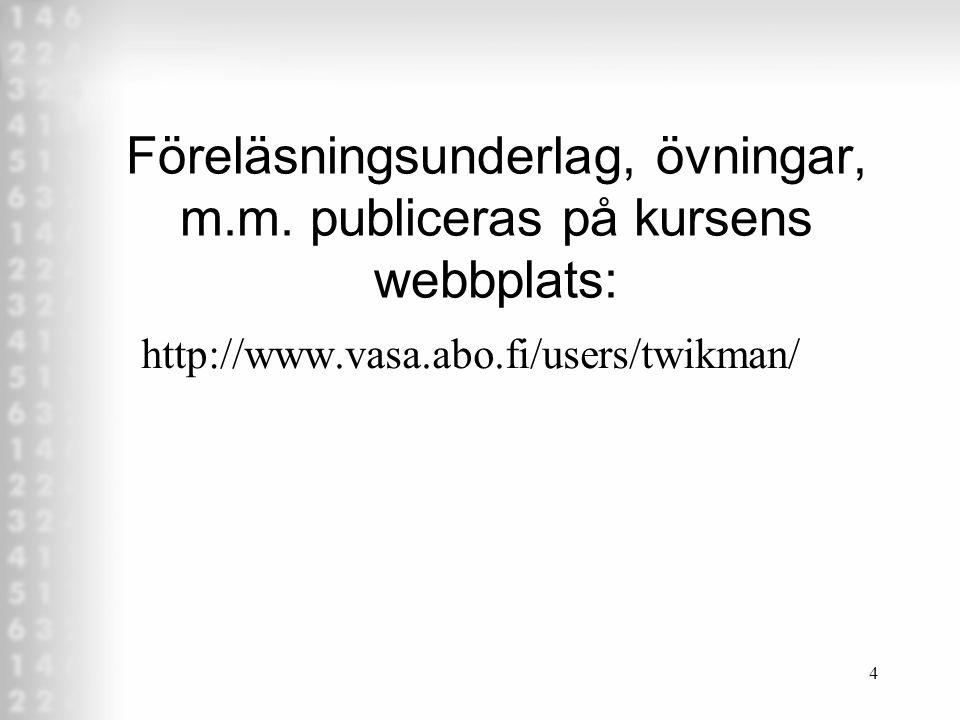 3 Kvantitativa forskningsmetoder I enl. studiehandboken: Litteratur •Stukát, S. (1993) Statistikens grunder. Lund: Studentlitteratur. •Holme, I. M. &