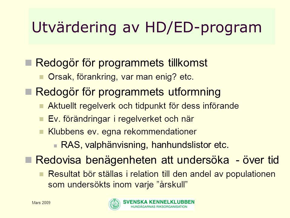 Mars 2009 Utvärdering av HD/ED-program  Redogör för programmets tillkomst  Orsak, förankring, var man enig.