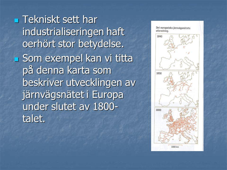  Tekniskt sett har industrialiseringen haft oerhört stor betydelse.  Som exempel kan vi titta på denna karta som beskriver utvecklingen av järnvägsn