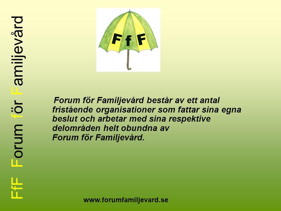 FfF Forum för Familjevård Forum för Familjevård består av ett antal fristående organisationer som fattar sina egna beslut och arbetar med sina respekt