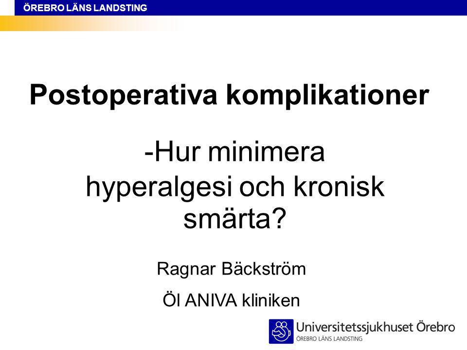 Postoperativa komplikationer -Hur minimera hyperalgesi och kronisk smärta.