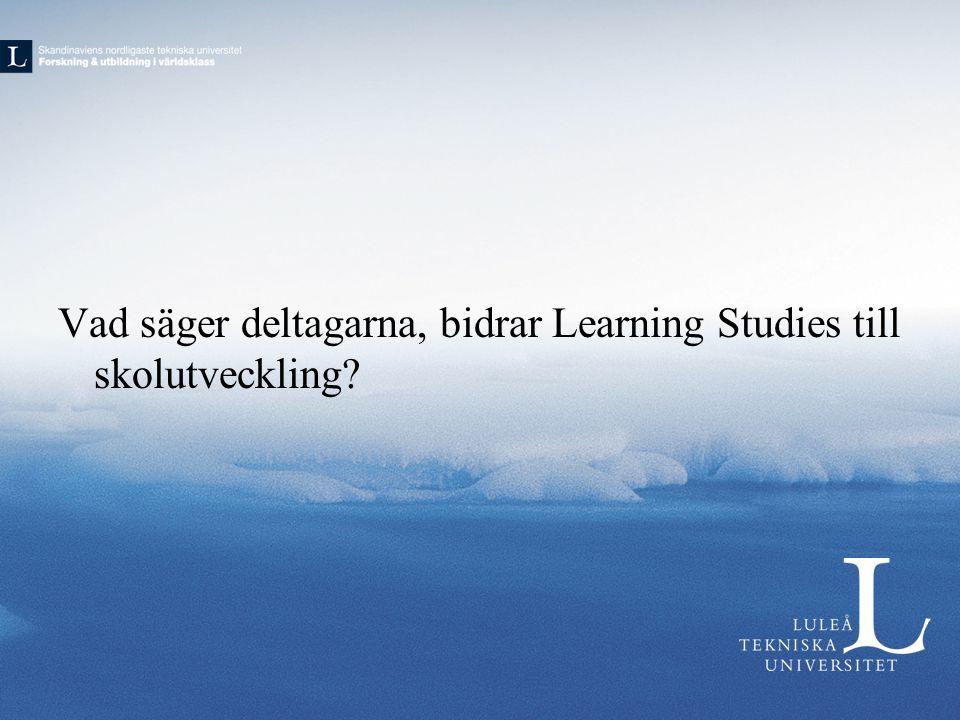 Vad säger deltagarna, bidrar Learning Studies till skolutveckling?
