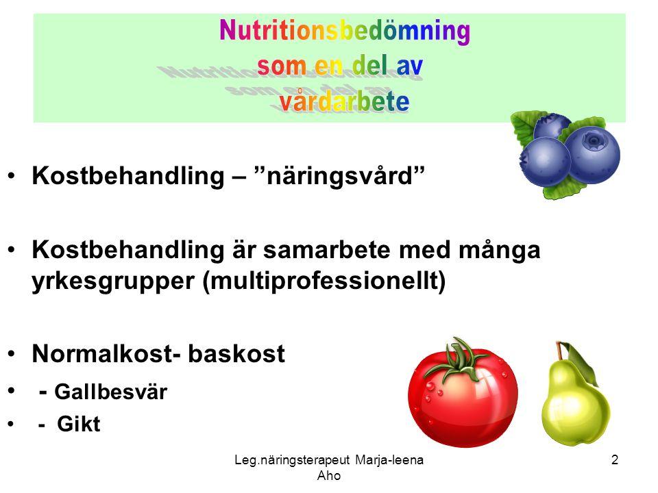 """Leg.näringsterapeut Marja-leena Aho 2 •Kostbehandling – """"näringsvård"""" •Kostbehandling är samarbete med många yrkesgrupper (multiprofessionellt) •Norma"""
