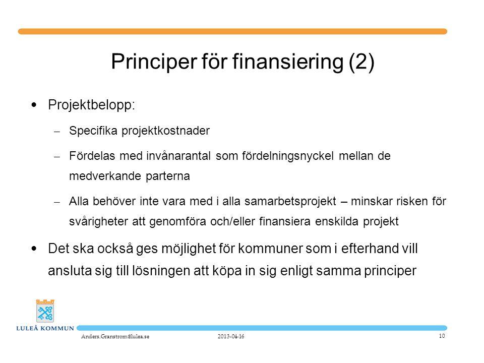 10 Principer för finansiering (2) • Projektbelopp: – Specifika projektkostnader – Fördelas med invånarantal som fördelningsnyckel mellan de medverkand