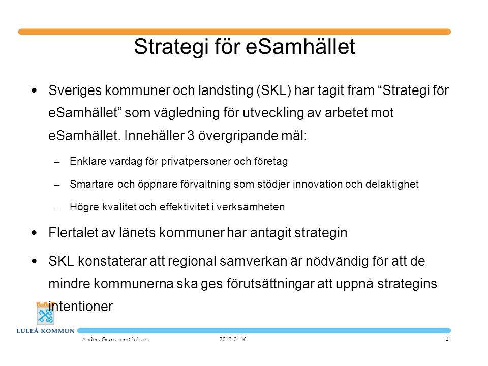 """2 Strategi för eSamhället • Sveriges kommuner och landsting (SKL) har tagit fram """"Strategi för eSamhället"""" som vägledning för utveckling av arbetet mo"""