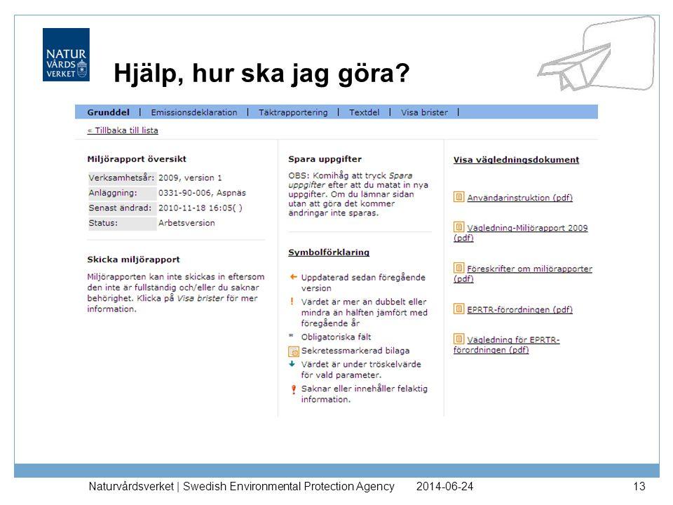 2014-06-24Naturvårdsverket | Swedish Environmental Protection Agency13 Hjälp, hur ska jag göra?