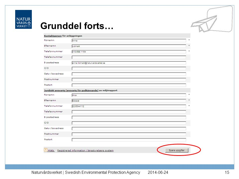2014-06-24Naturvårdsverket | Swedish Environmental Protection Agency15 Grunddel forts…