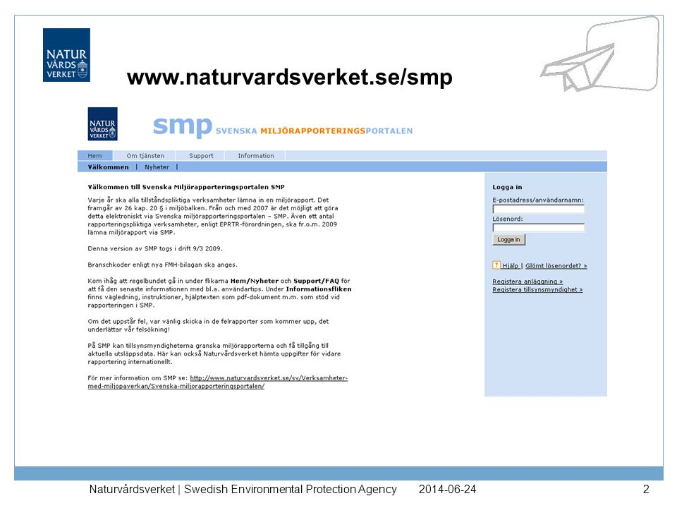 2014-06-24Naturvårdsverket | Swedish Environmental Protection Agency2 www.naturvardsverket.se/smp