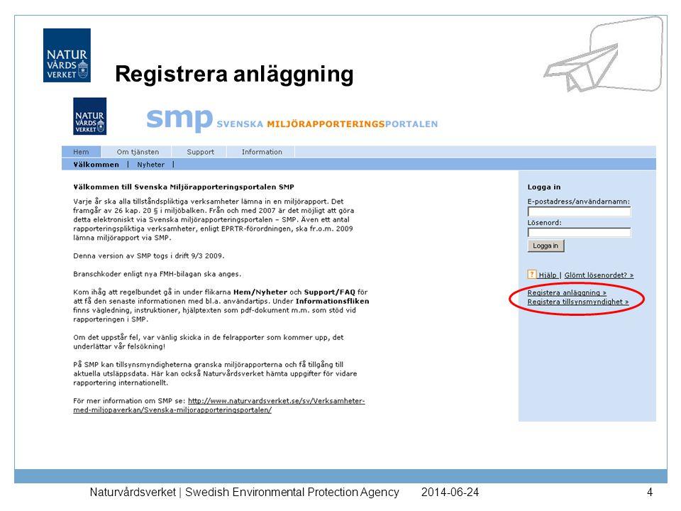 2014-06-24Naturvårdsverket | Swedish Environmental Protection Agency5 Registrera anläggning forts…