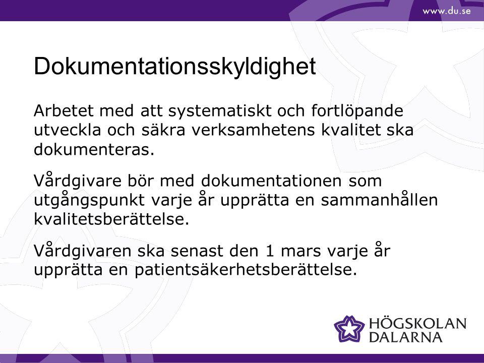Dokumentationsskyldighet Arbetet med att systematiskt och fortlöpande utveckla och säkra verksamhetens kvalitet ska dokumenteras.