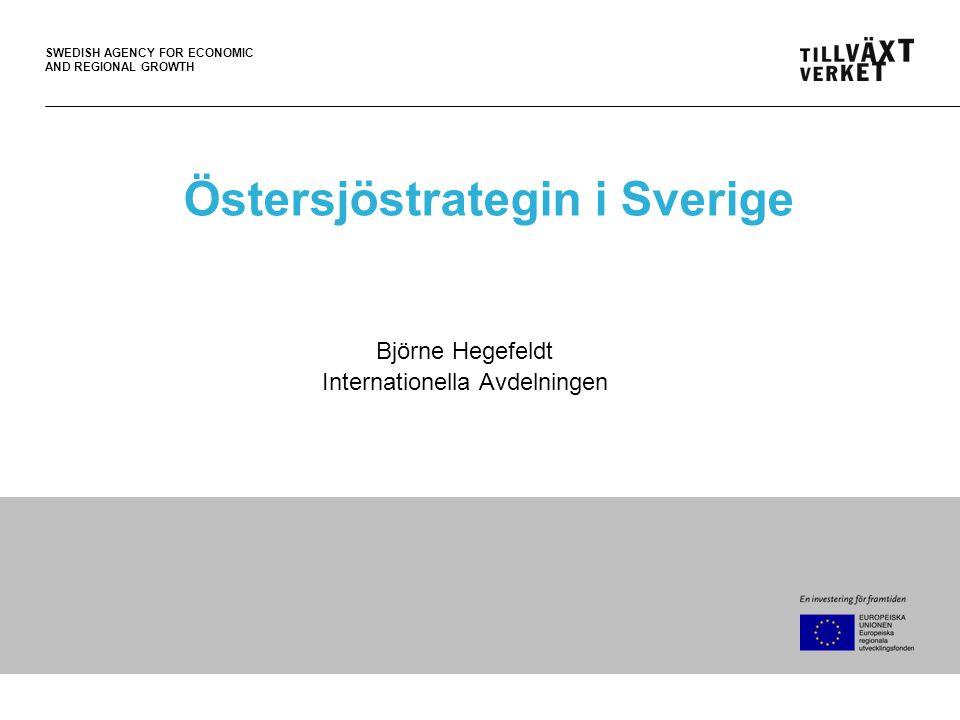 SWEDISH AGENCY FOR ECONOMIC AND REGIONAL GROWTH Varför en EU strategi för Östersjön.