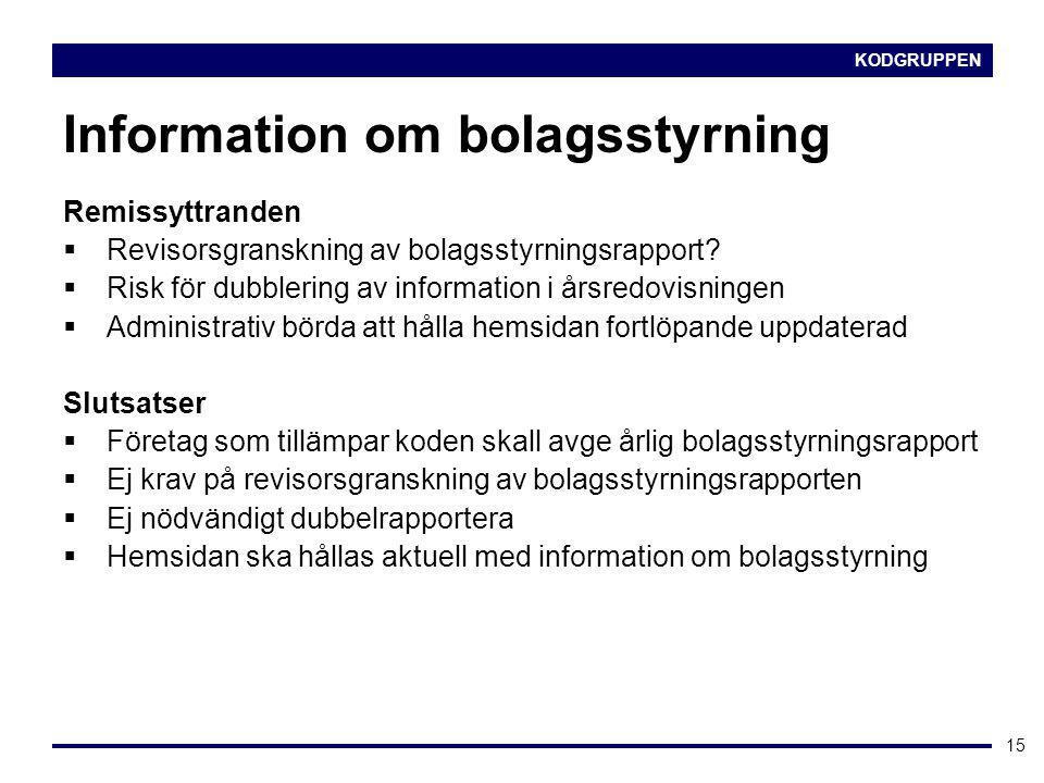 KODGRUPPEN 15 Information om bolagsstyrning Remissyttranden  Revisorsgranskning av bolagsstyrningsrapport.