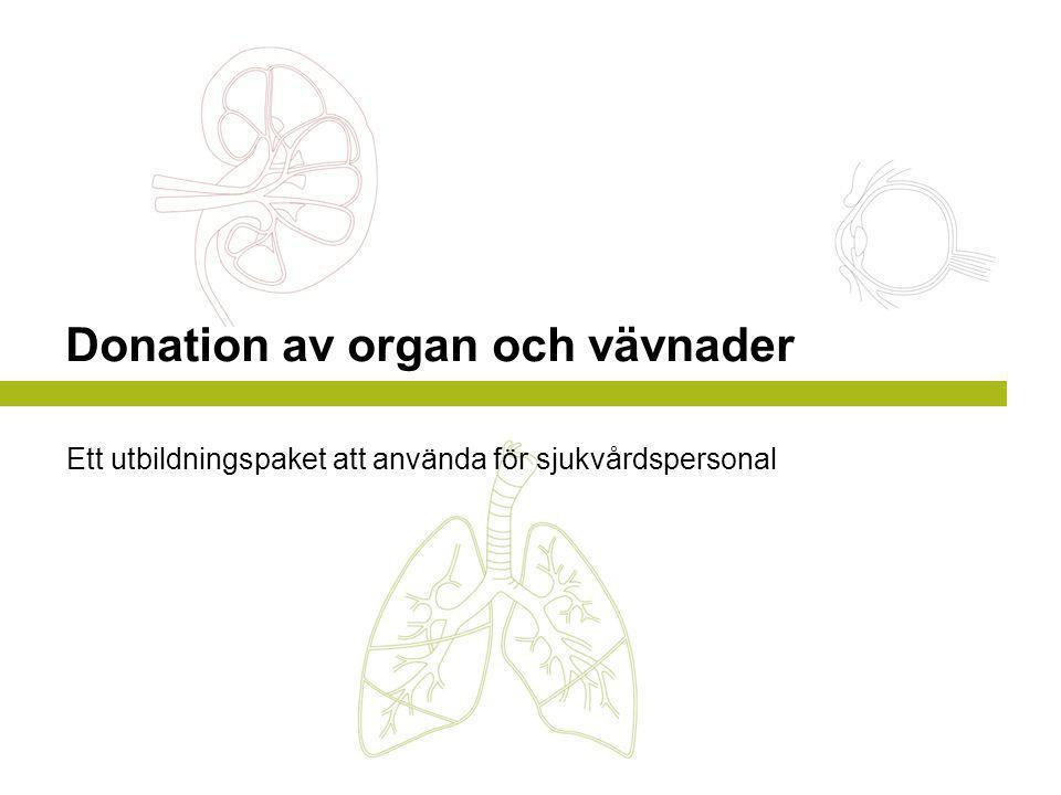 Historik  1953 första hornhinnetransplantationen i Sverige, 1964 första njurtransplantationen, 1984 första levertransplantationen samt första hjärttransplantationen (med ett engelskt hjärta)  1988 ny lag för fastställandet av människans död – hjärndödsbegreppet - som möjliggjorde donation av organ från donatorer med pågående cirkulation  Första Transplantationskoordinatorerna började arbeta på 80-talet  1996 ny transplantationslag (SOSFS1995:831) -Krav på samtycke för vävnadsdonation -Förmodat samtycke när den avlidnes vilja är okänd -Donationsregistret inrättas vid Socialstyrelsen  2002 – 2005 nationella projektet Livsviktigt -Anmäla till Donationsregistret via webben, öka medvetenheten om donation ute i samhället  2004 Transplantationer räddar liv , statlig utredning, socialminister Lars Engqvist