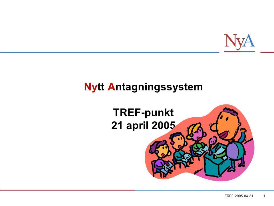 TREF 2005-04-211 Nytt Antagningssystem TREF-punkt 21 april 2005