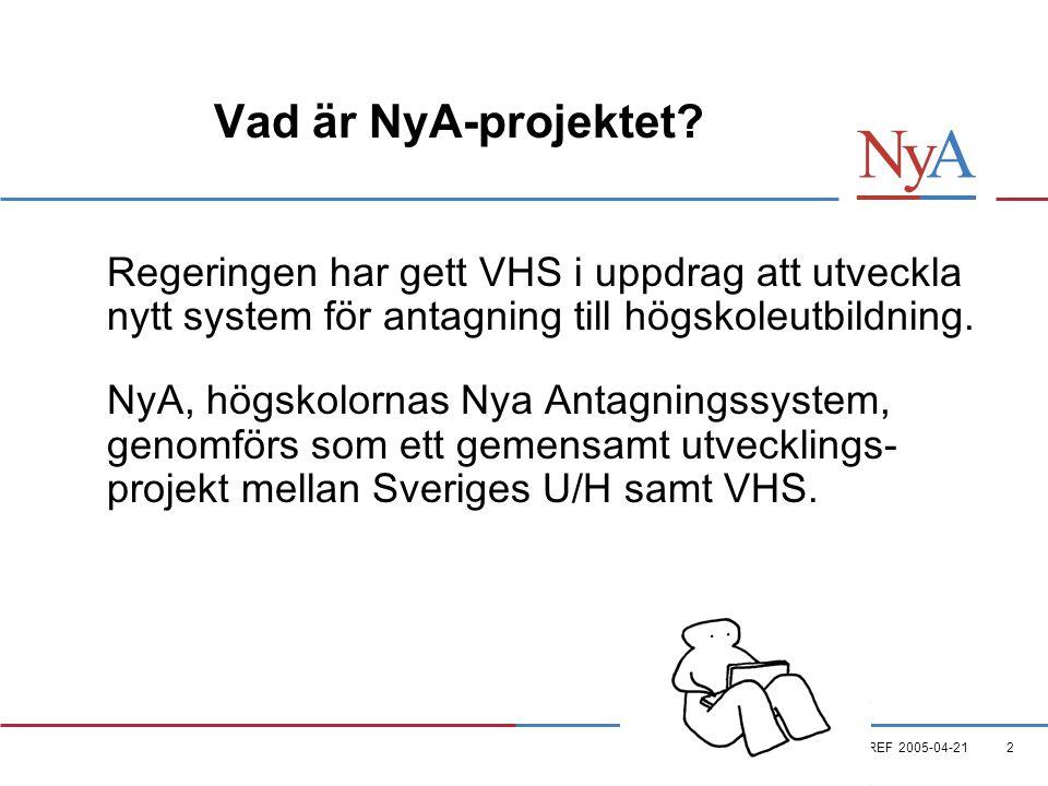 TREF 2005-04-212 Vad är NyA-projektet.