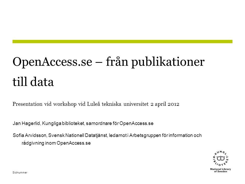 Sidnummer 22 OpenAIRE och OpenAIREplus •Projekt med stöd inom EU:s sjunde ramprogram för FoU •Stöd till genomförandet av EU:s krav på OA inom ramprogrammet och ERC •Skapa portal och helpdesk •Ett nätverk för öppna arkiv i alla europeiska länder, även några dataarkiv ingår •OpenAIREplus (2012-) lägger större vikt vid länkning till forskningsdata och ska samarbeta med EU-projektet EUDAT •KB med OpenAccess.se är svensk nod •Samarbete med VINNOVA och VR kring EU-forskning utvecklas