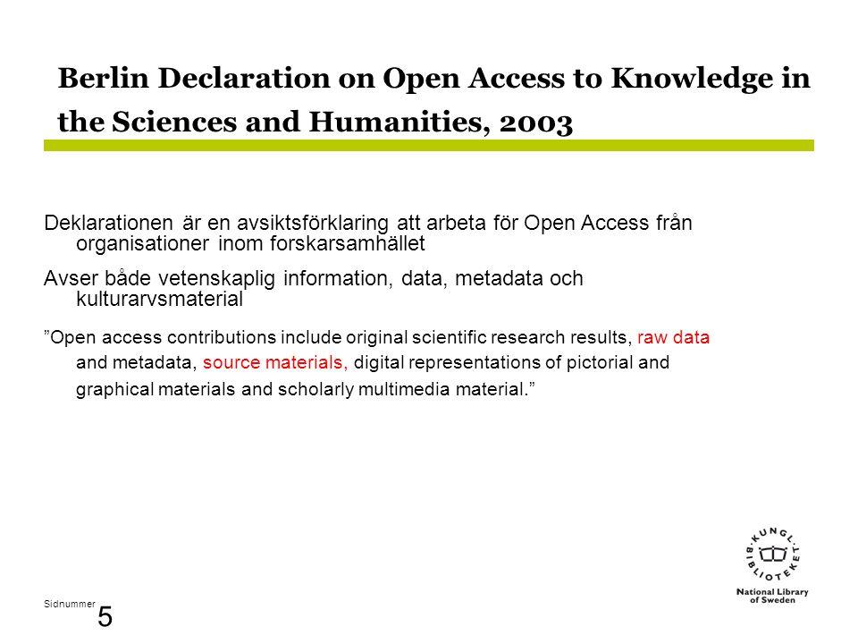 Sidnummer 16 OpenAccess.se •Mål: främja maximal tillgänglighet och synlighet för arbeten som produceras av forskare, lärare och studenter, genom att stödja den elektroniska publiceringen vid svenska universitet och högskolor.