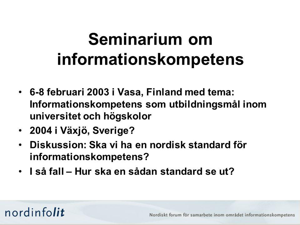 Seminarium om informationskompetens •6-8 februari 2003 i Vasa, Finland med tema: Informationskompetens som utbildningsmål inom universitet och högskol