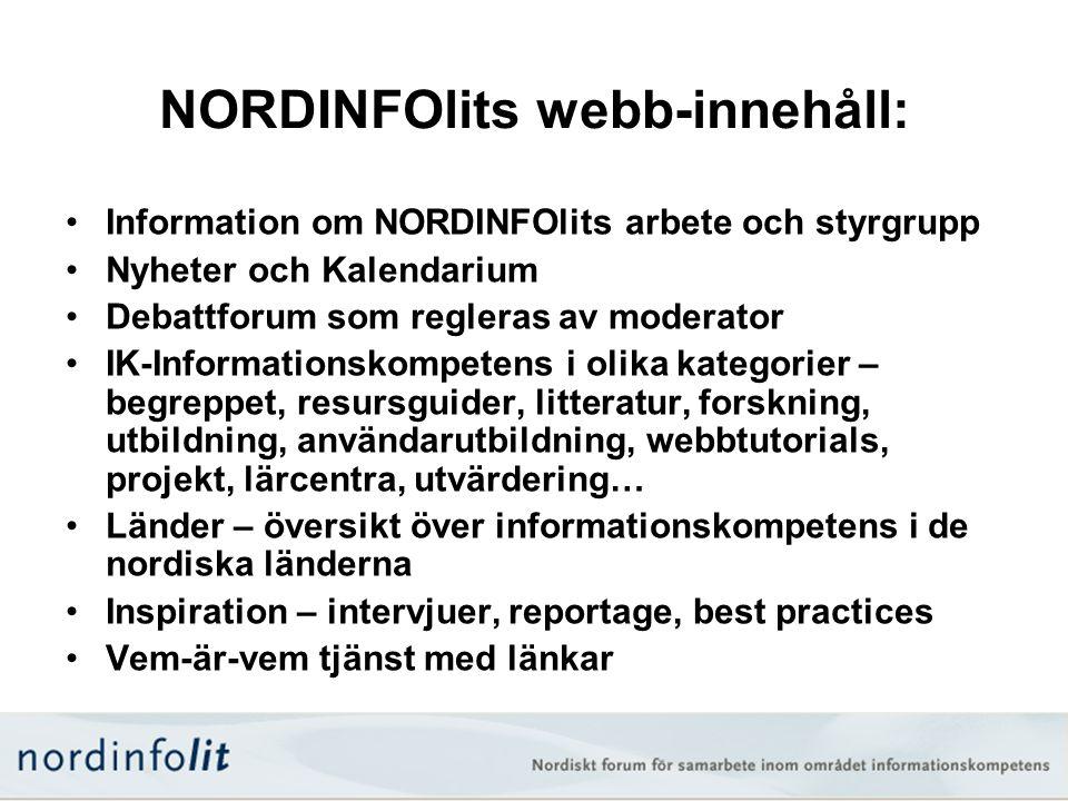 NORDINFOlits webb-innehåll: •Information om NORDINFOlits arbete och styrgrupp •Nyheter och Kalendarium •Debattforum som regleras av moderator •IK-Info