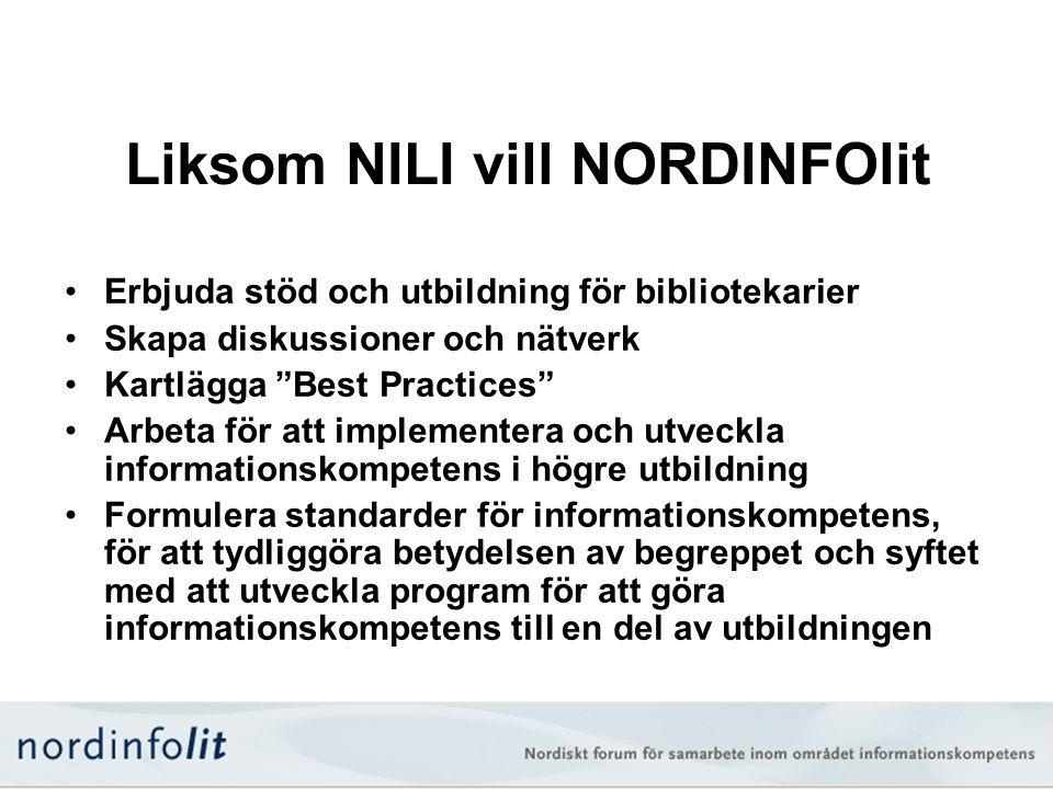 """Liksom NILI vill NORDINFOlit •Erbjuda stöd och utbildning för bibliotekarier •Skapa diskussioner och nätverk •Kartlägga """"Best Practices"""" •Arbeta för a"""