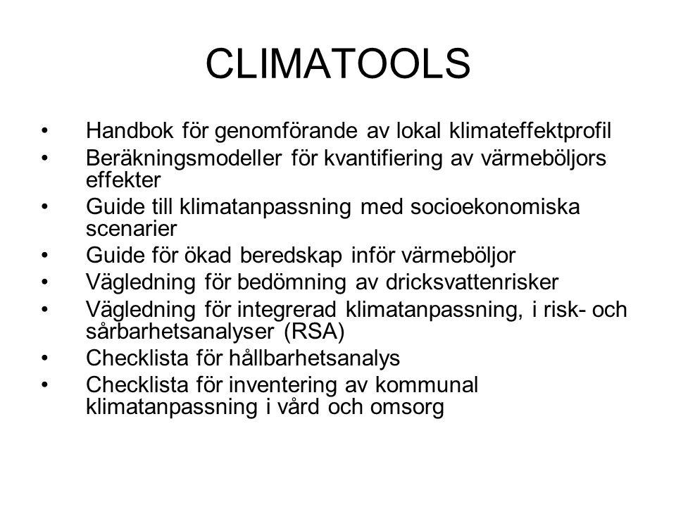 CLIMATOOLS •Handbok för genomförande av lokal klimateffektprofil •Beräkningsmodeller för kvantifiering av värmeböljors effekter •Guide till klimatanpa