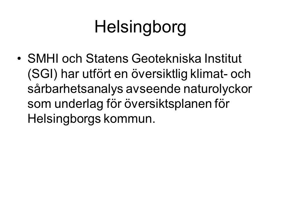 Helsingborg •SMHI och Statens Geotekniska Institut (SGI) har utfört en översiktlig klimat- och sårbarhetsanalys avseende naturolyckor som underlag för