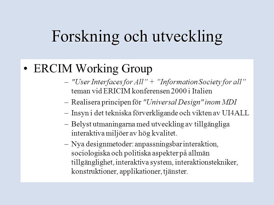 Forskning och utveckling •ERCIM Working Group –
