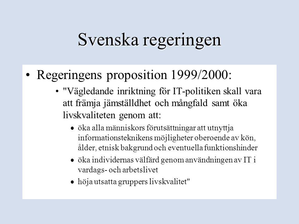 Svenska regeringen •Regeringens proposition 1999/2000: •