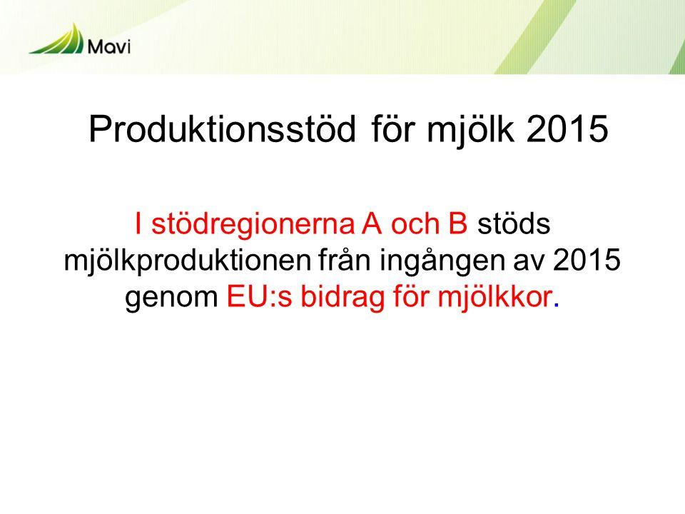 I stödregionerna A och B stöds mjölkproduktionen från ingången av 2015 genom EU:s bidrag för mjölkkor.